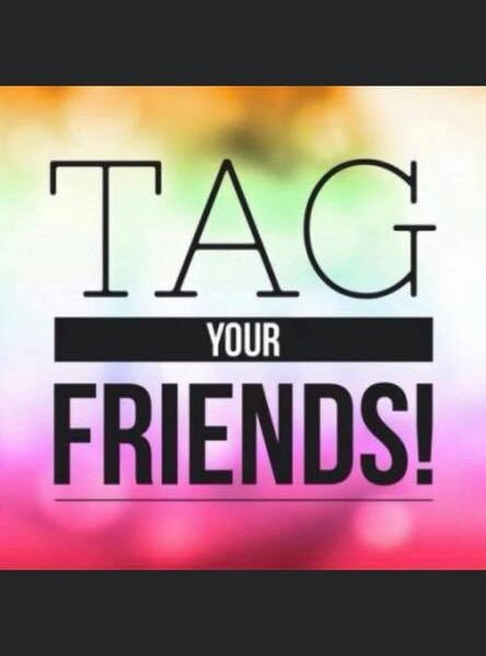Share the love Tag 5 friends or more who deserve